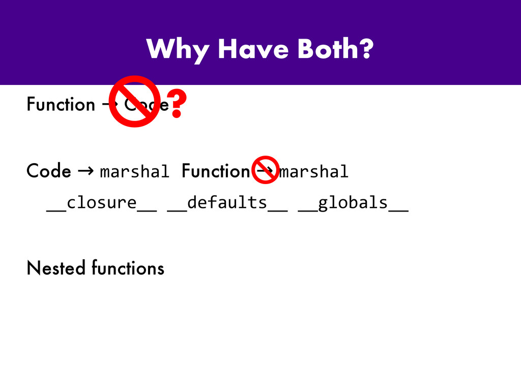 Why Have Both? Function Code → Code → marshal F...