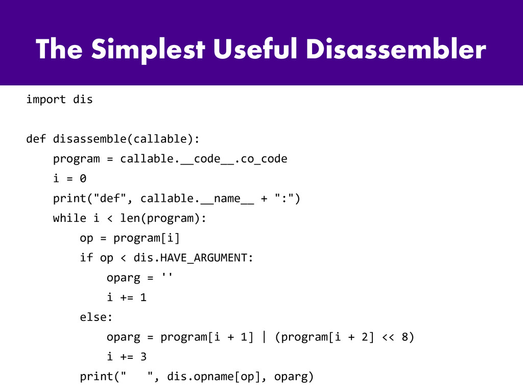 The Simplest Useful Disassembler import dis def...