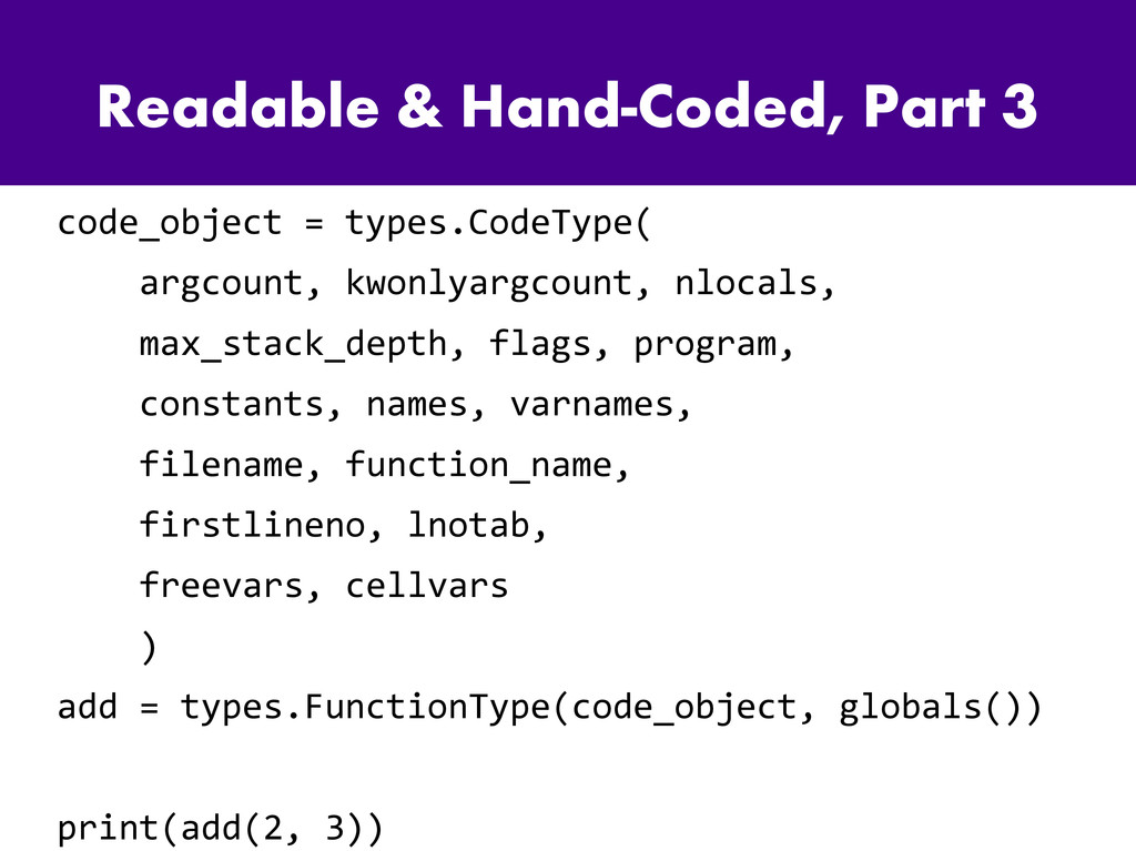 Readable & Hand-Coded, Part 3 code_object = typ...