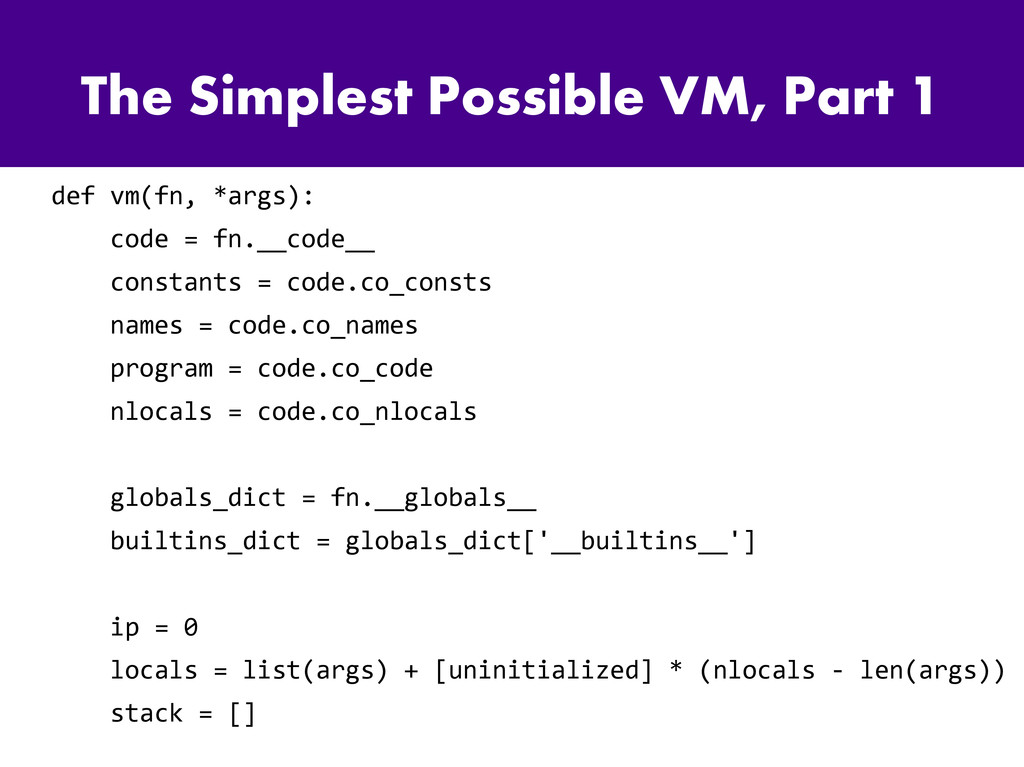 The Simplest Possible VM, Part 1 def vm(fn, *ar...