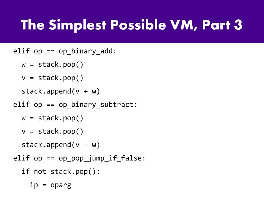 The Simplest Possible VM, Part 3 elif op == op_...