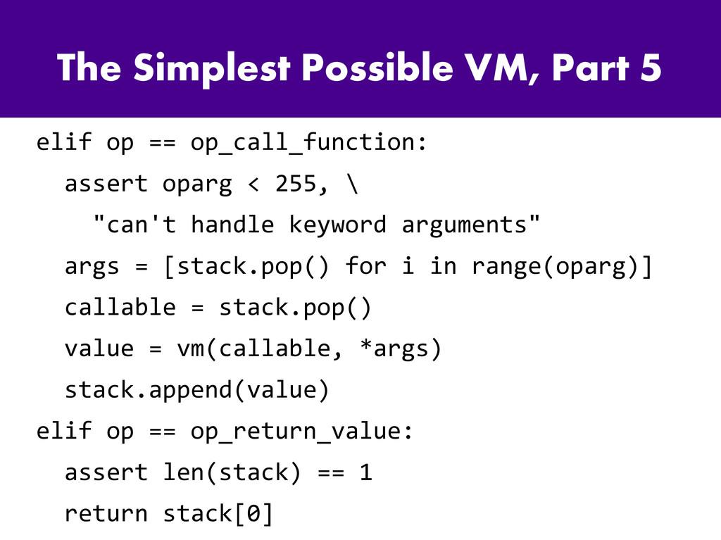 The Simplest Possible VM, Part 5 elif op == op_...