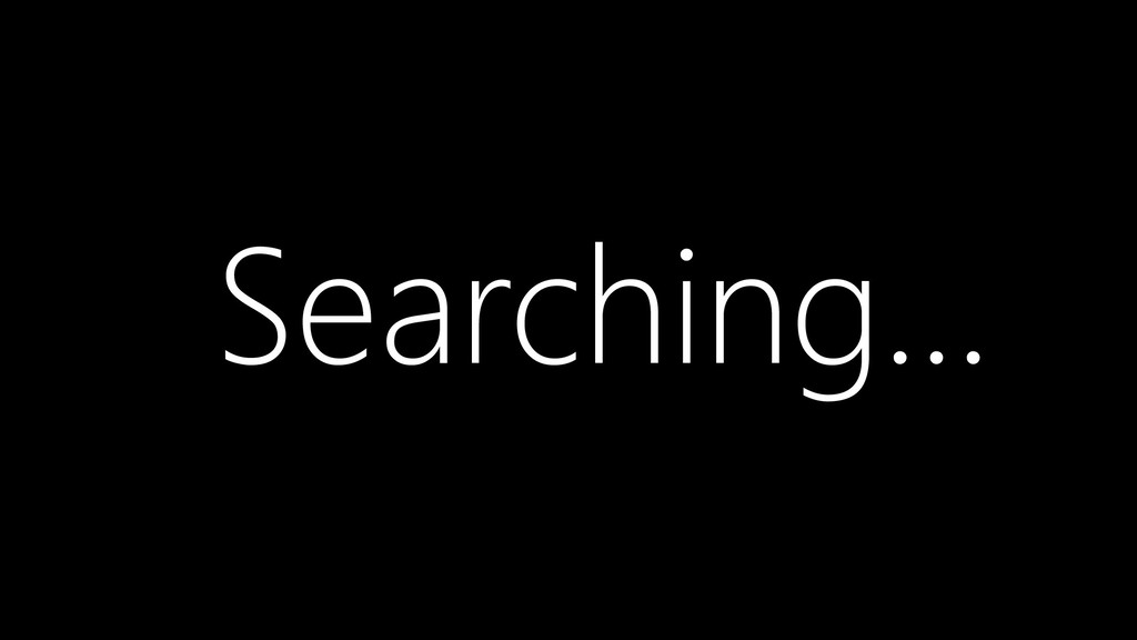 Searching…