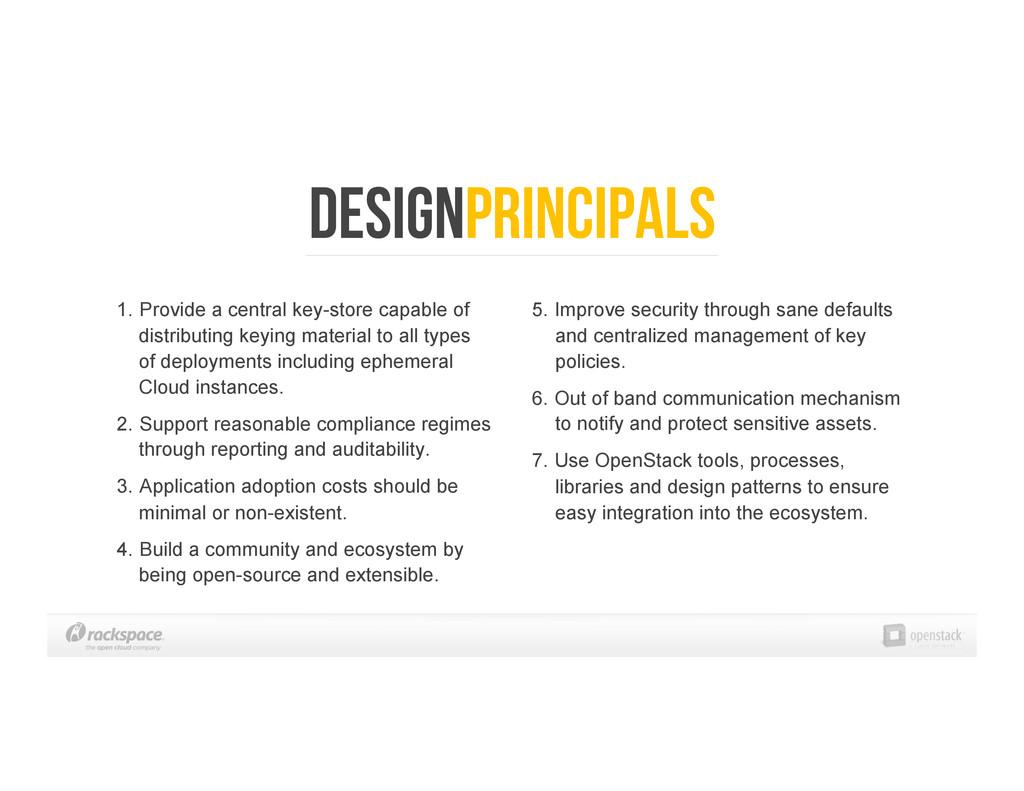 DesignPrincipals 1. Provide a central key-stor...