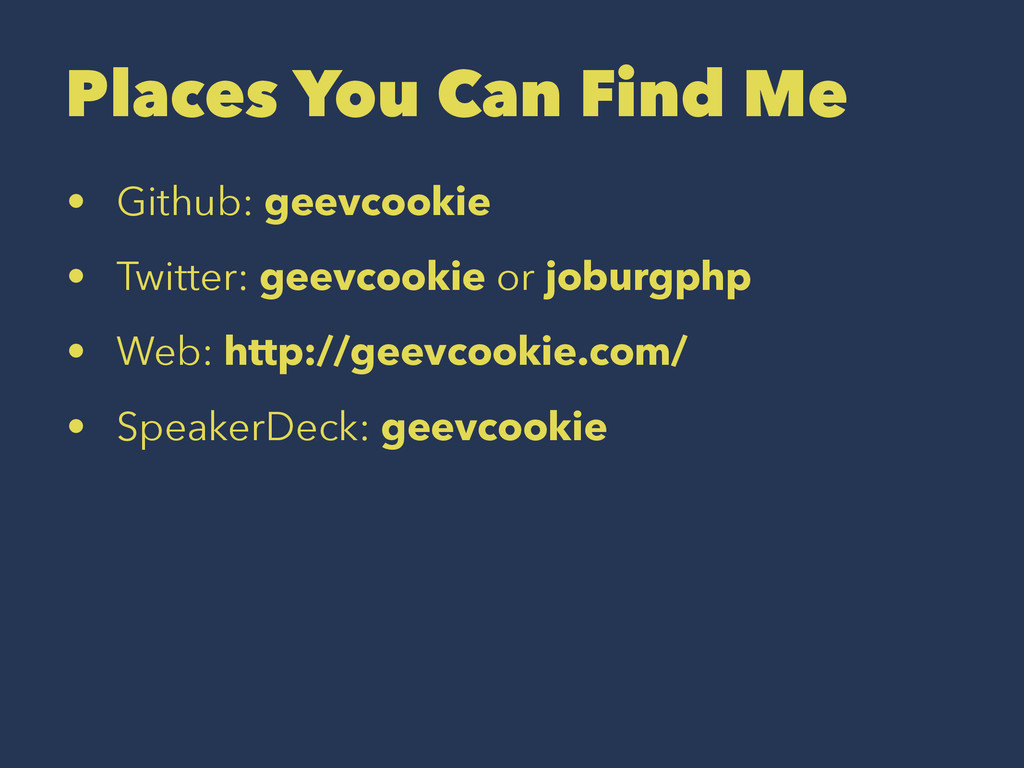 Places You Can Find Me • Github: geevcookie • T...