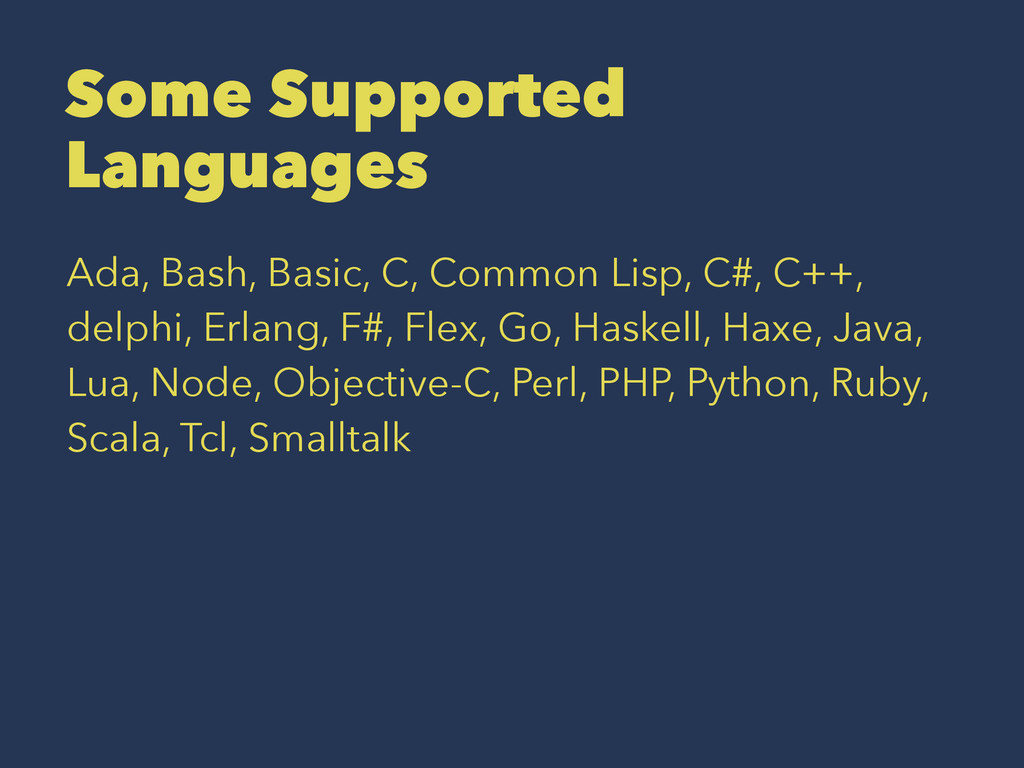 Some Supported Languages Ada, Bash, Basic, C, C...