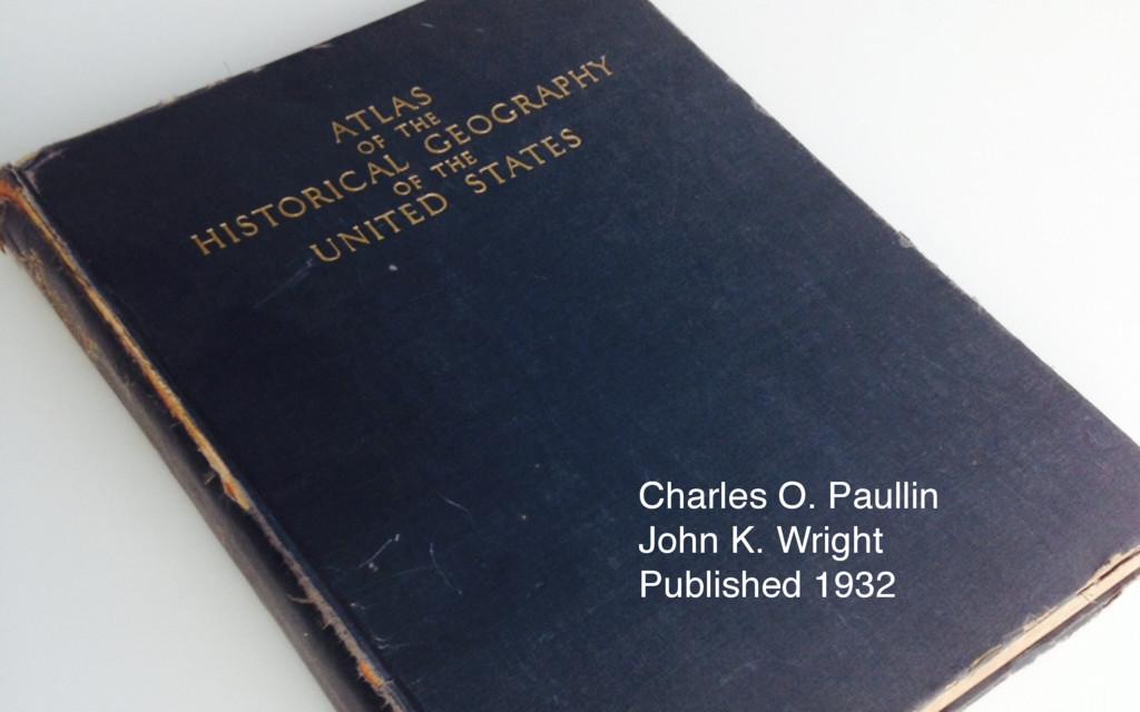 Charles O. Paullin John K. Wright Published 1932