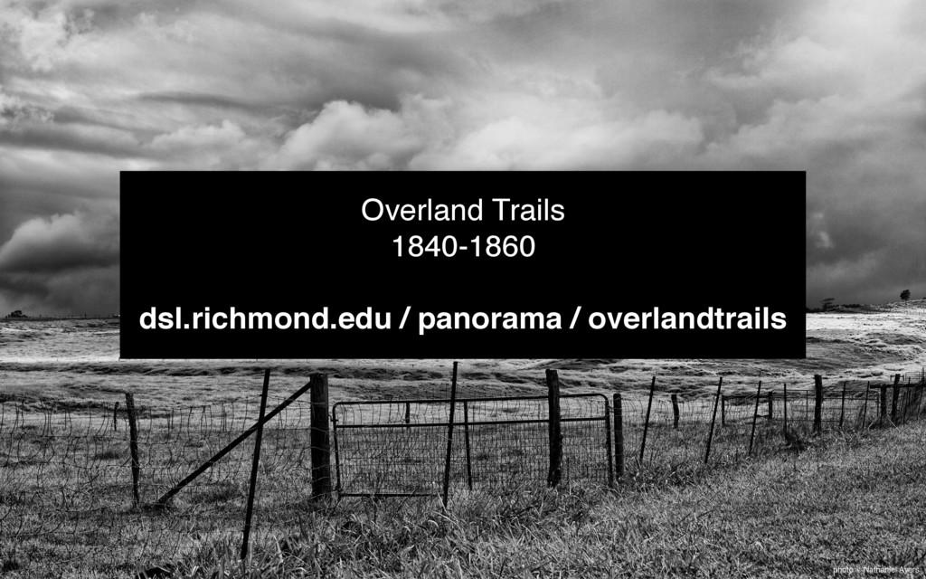 photo © Nathaniel Ayers Overland Trails 1840-18...