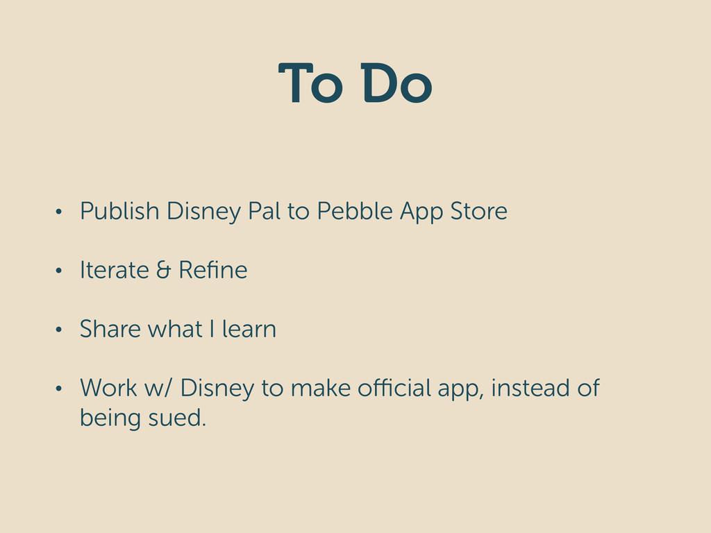 To Do • Publish Disney Pal to Pebble App Store ...