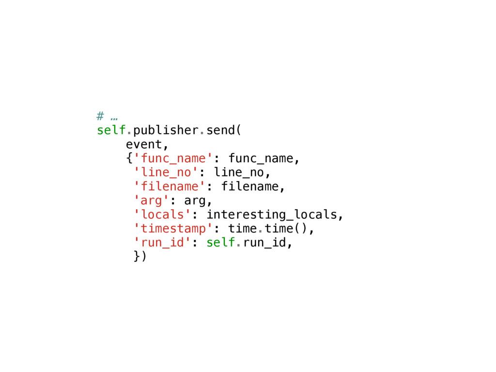 # … self.publisher.send( event, {'func_name': f...