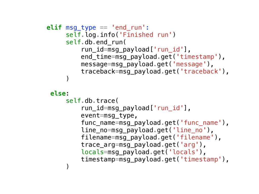 elif msg_type == 'end_run': self.log.info('Fini...