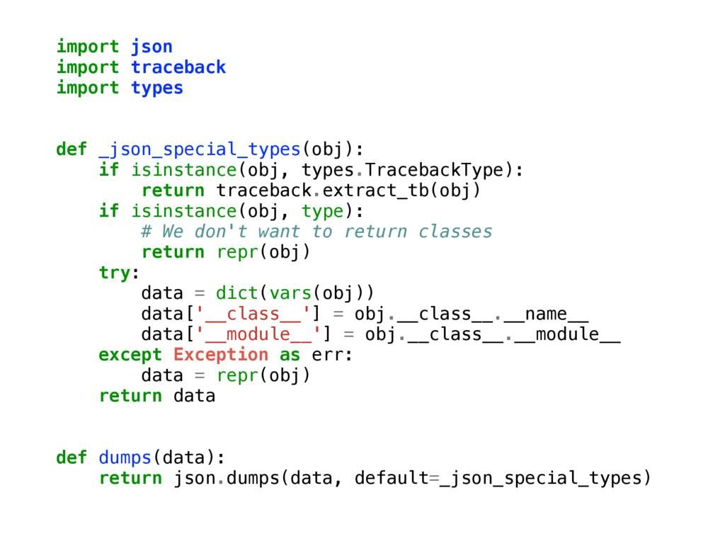 import json import traceback import types def _...