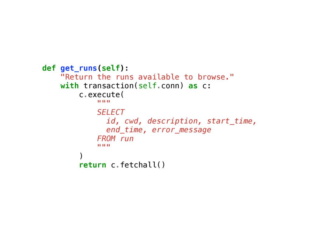 "def get_runs(self): ""Return the runs available ..."