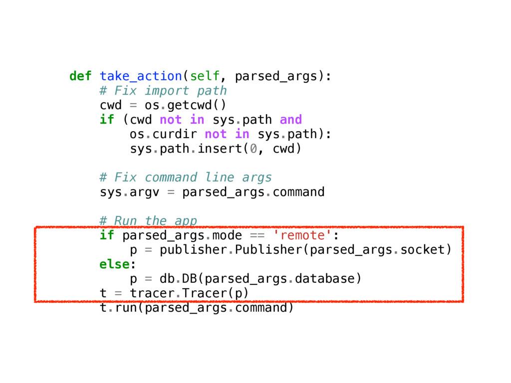 def take_action(self, parsed_args): # Fix impor...