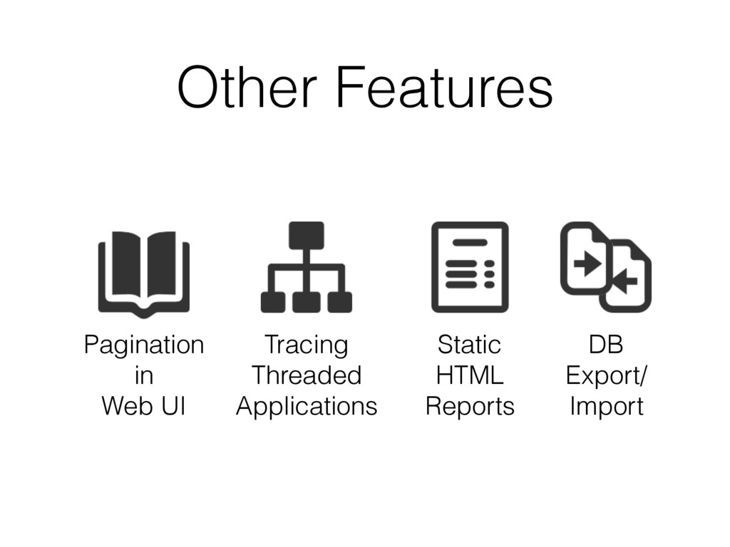 Other Features Tracing Threaded Applications St...