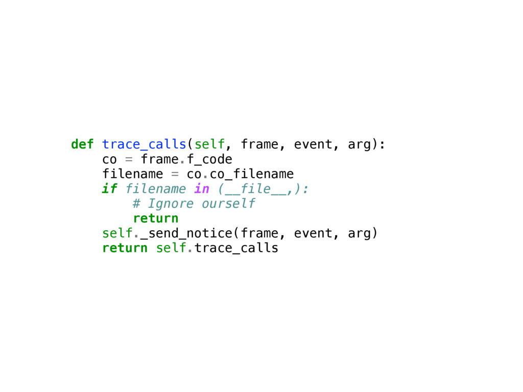 def trace_calls(self, frame, event, arg): co = ...