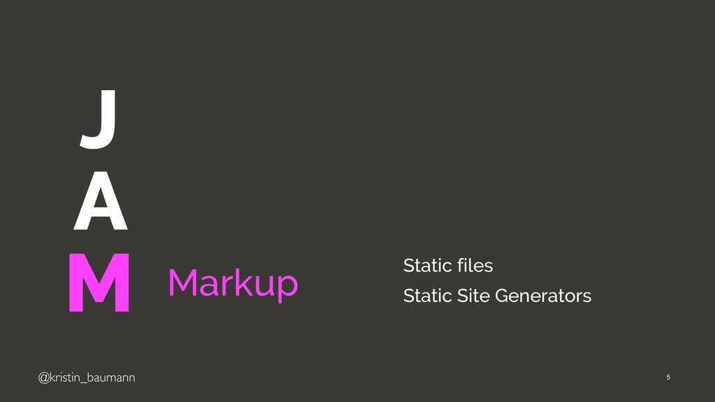"@kristin_baumann J A M ""5 Markup Static files S..."