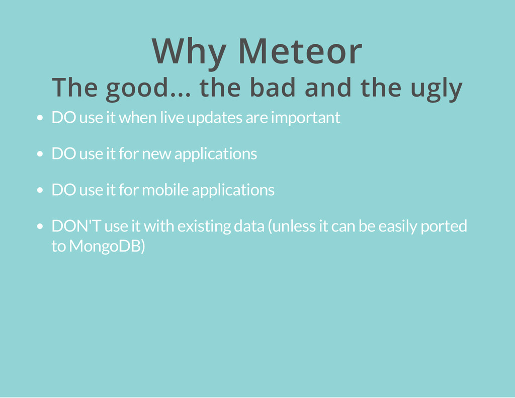 Why Meteor The good... the bad and the ugly DO ...