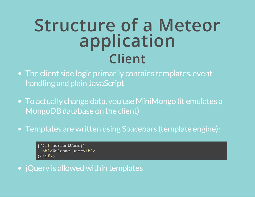 Structure of a Meteor application Client The cl...
