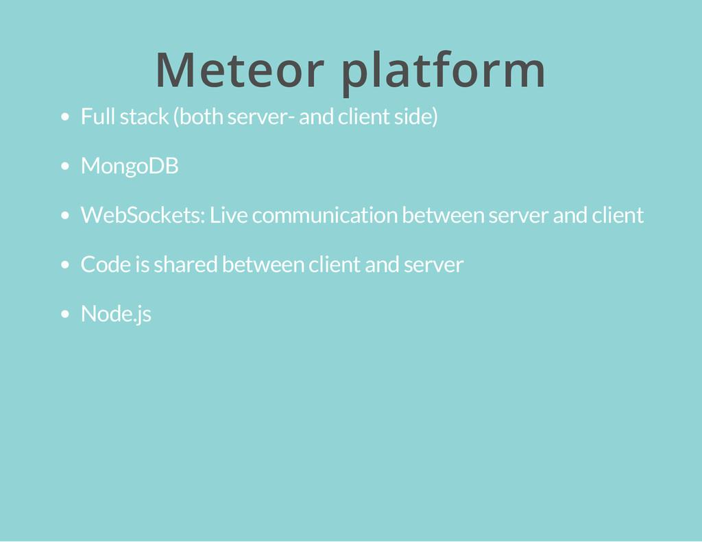 Meteor platform Full stack (both server- and cl...