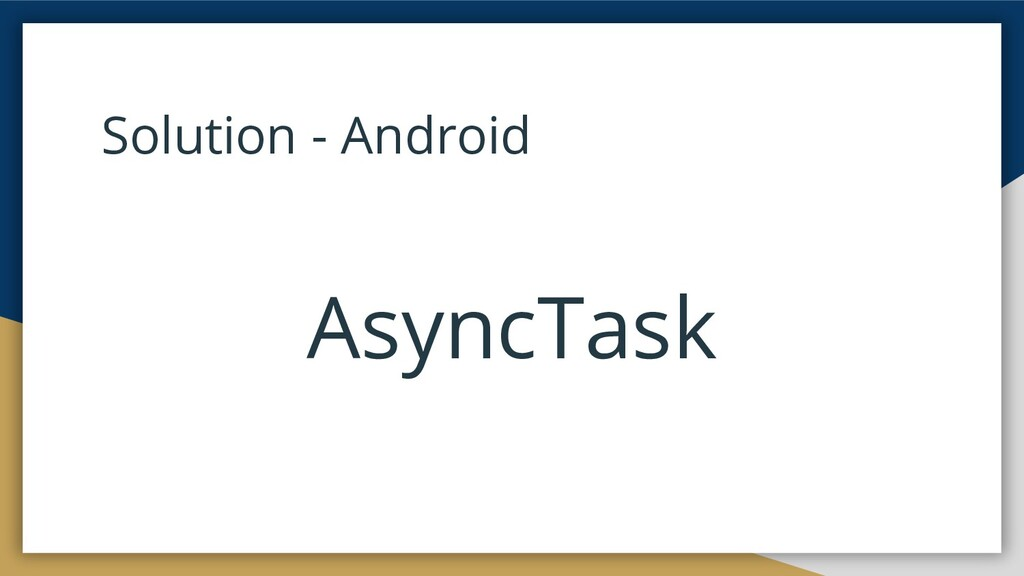 Solution - Android AsyncTask