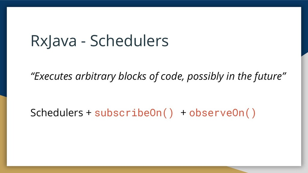 "RxJava - Schedulers ""Executes arbitrary blocks ..."