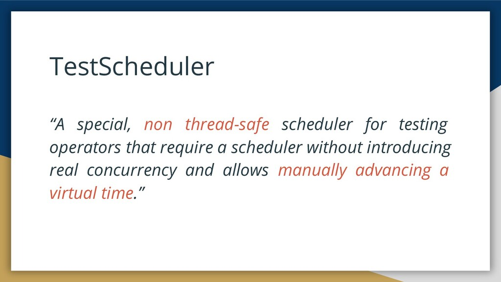 "TestScheduler ""A special, non thread-safe sched..."