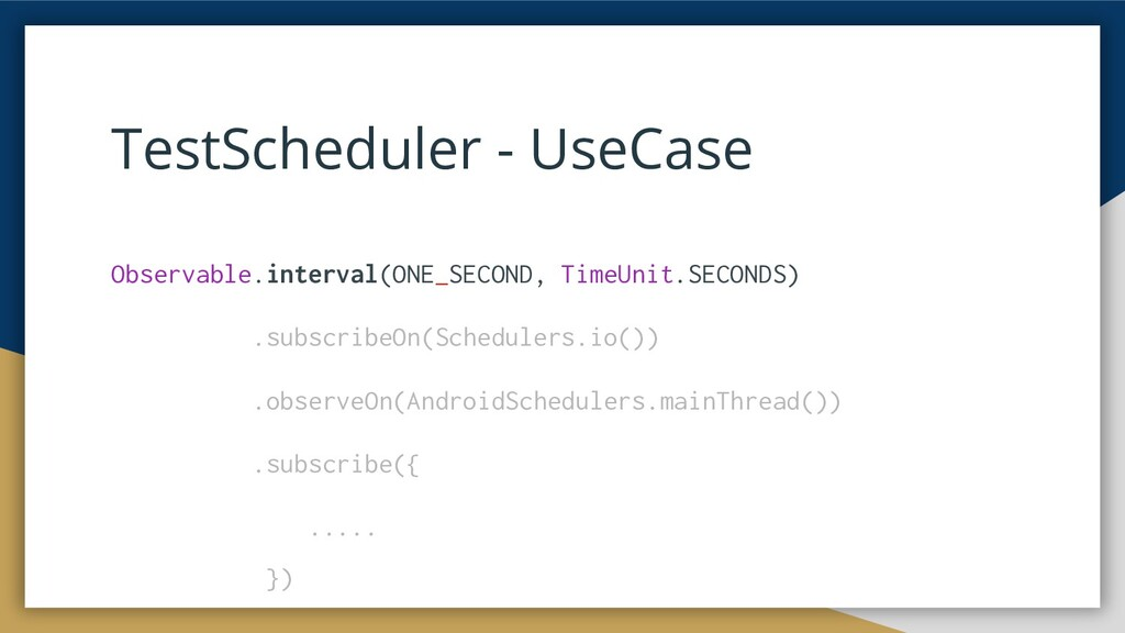 TestScheduler - UseCase Observable.interval(ONE...