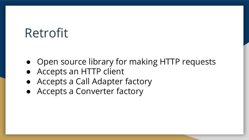 Retrofit ● Open source library for making HTTP r...