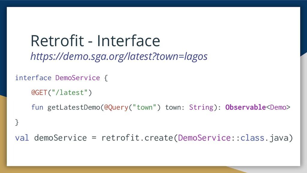 Retrofit - Interface https://demo.sga.org/latest...