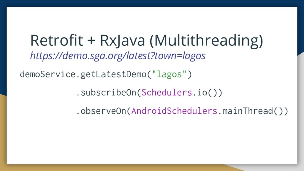 Retrofit + RxJava (Multithreading) https://demo....