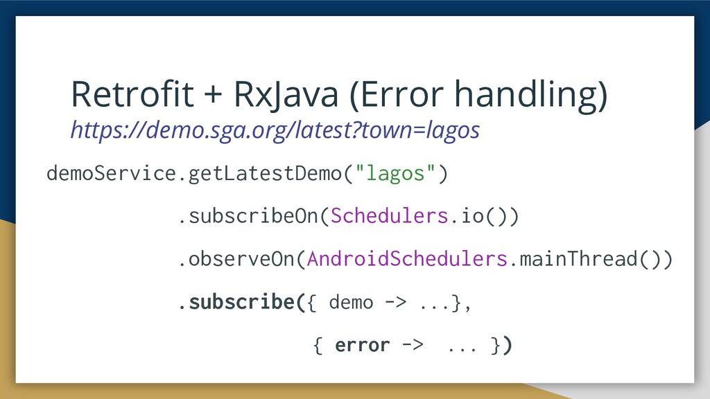 Retrofit + RxJava (Error handling) https://demo....