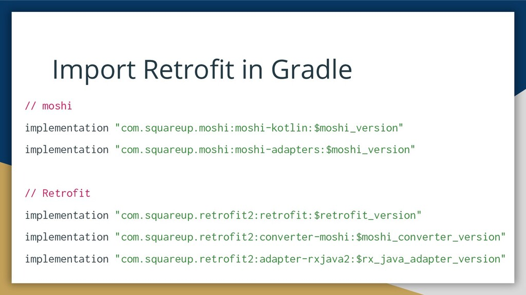 Import Retrofit in Gradle // moshi implementatio...