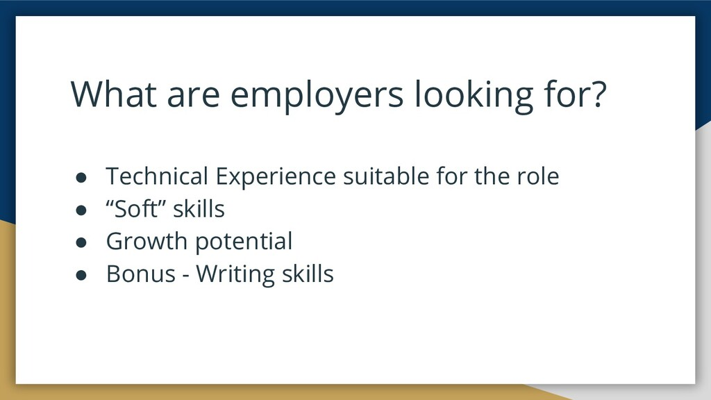 What are employers looking for? ● Technical Exp...