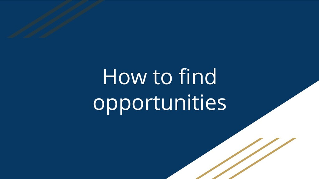 How to find opportunities