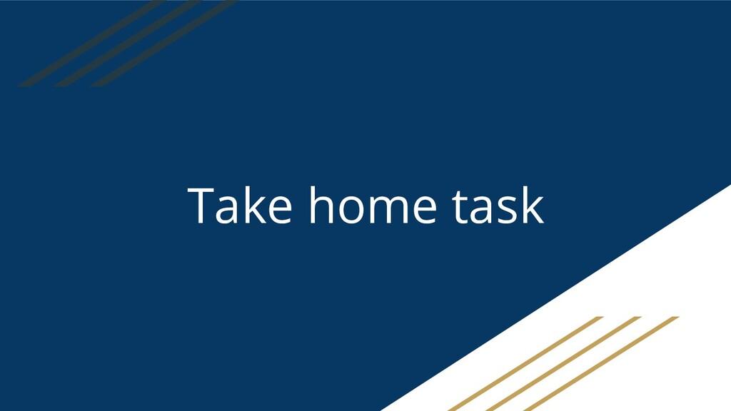 Take home task