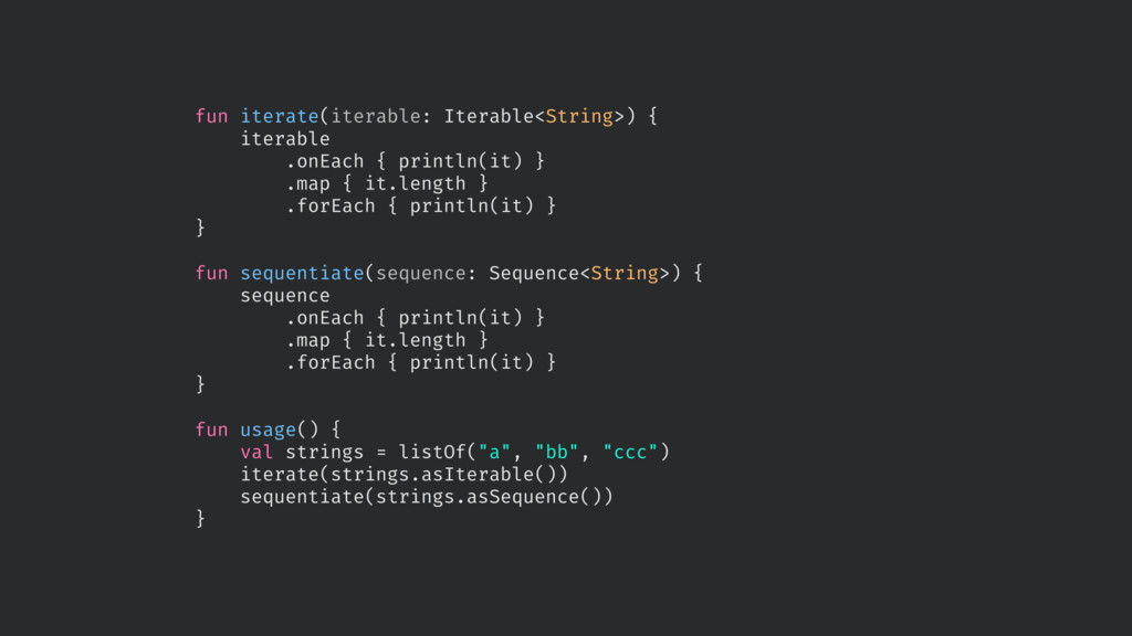 fun iterate(iterable: Iterable<String>) { itera...