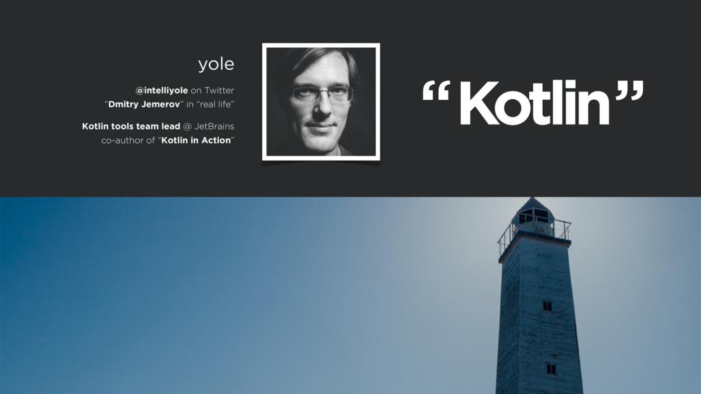 """"""" """" """" """" Kotlin tools team lead @ JetBrains co-a..."""