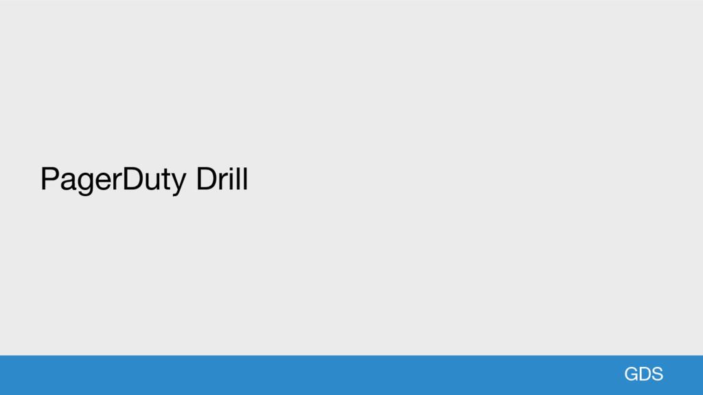GDS PagerDuty Drill