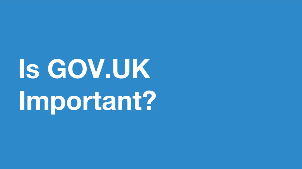 Is GOV.UK Important?