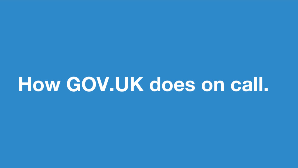 How GOV.UK does on call.
