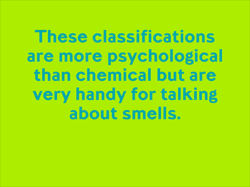 These classifications are more psychological th...
