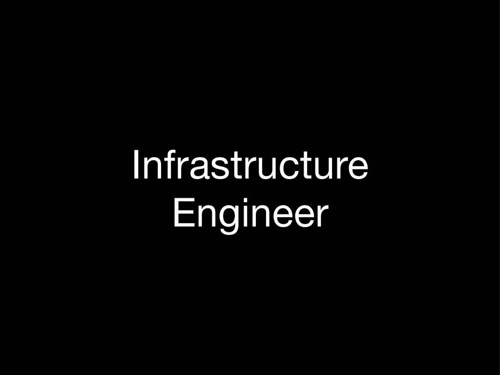 Infrastructure Engineer
