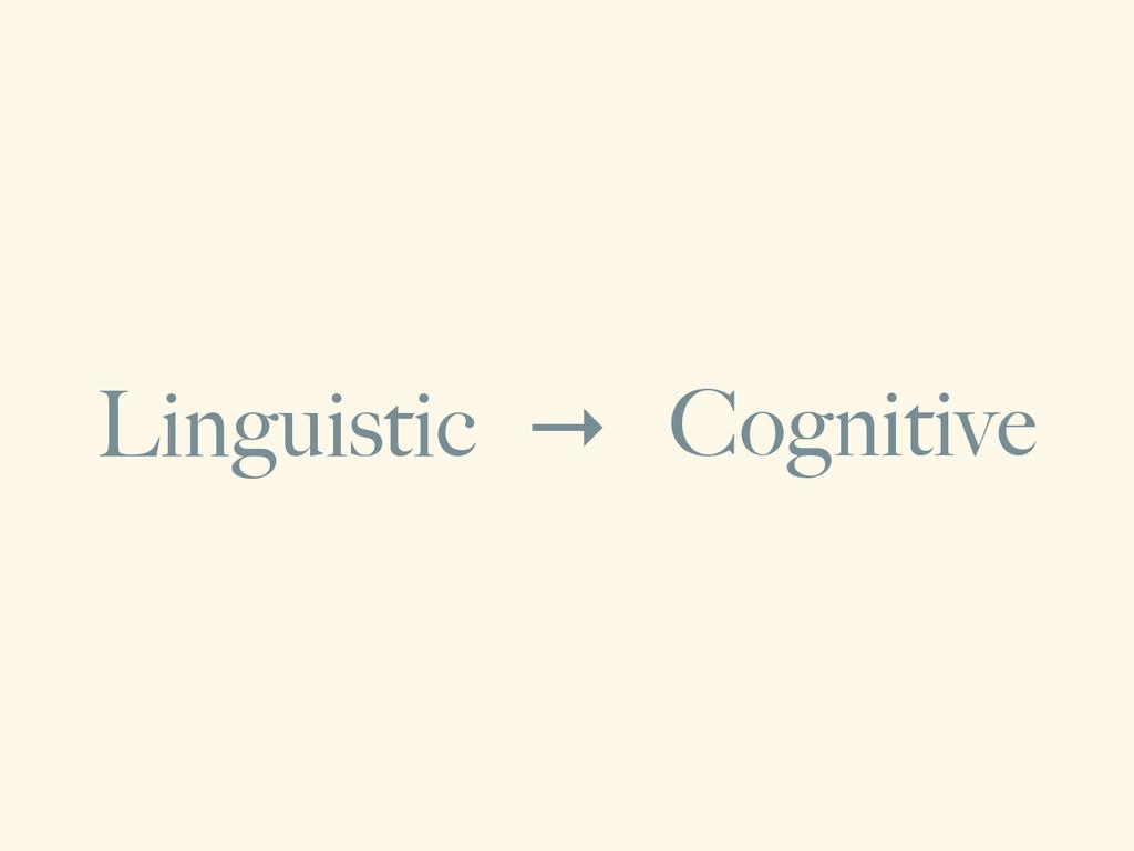 Cognitive → Linguistic