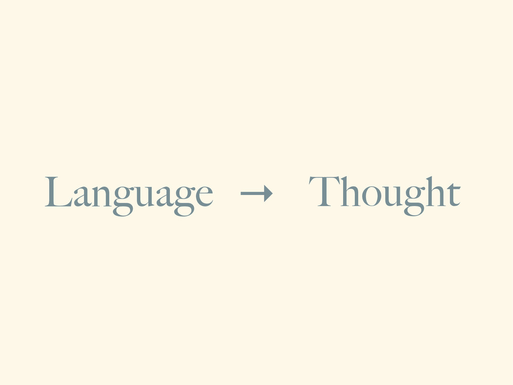 → Language Thought