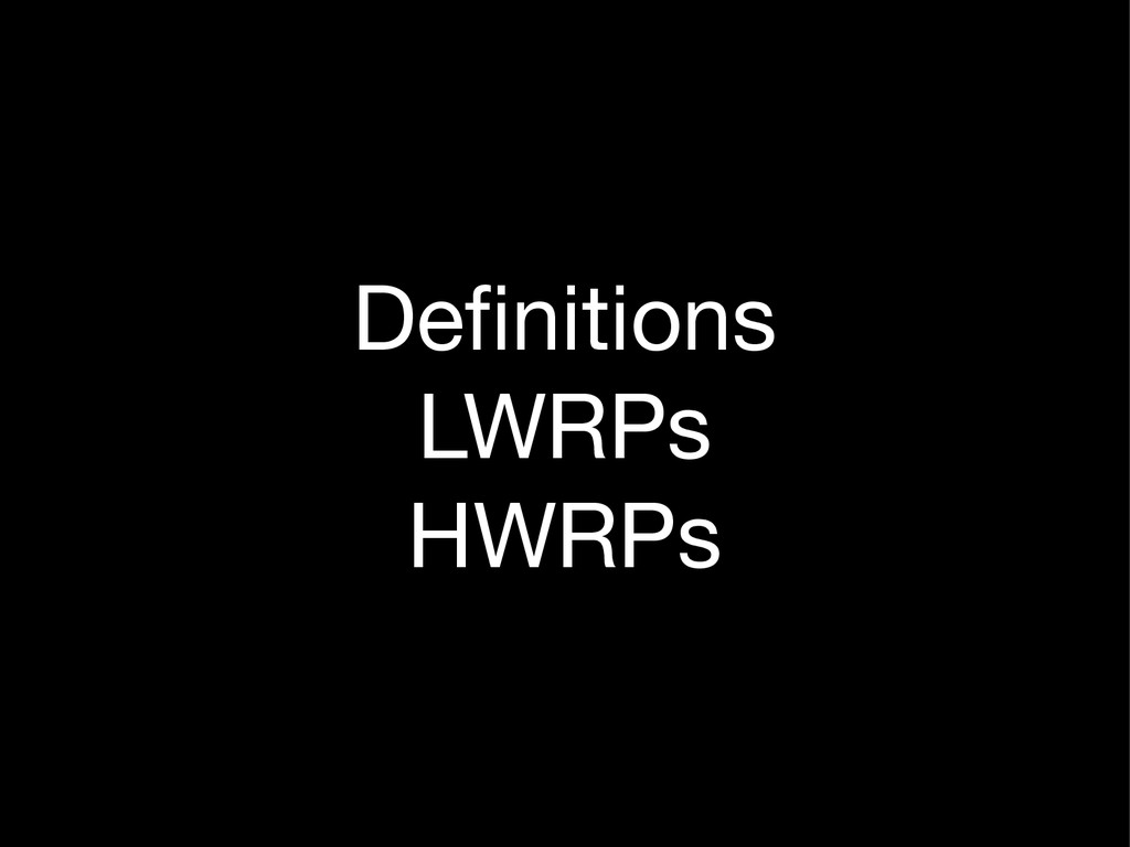 Definitions  LWRPs  HWRPs