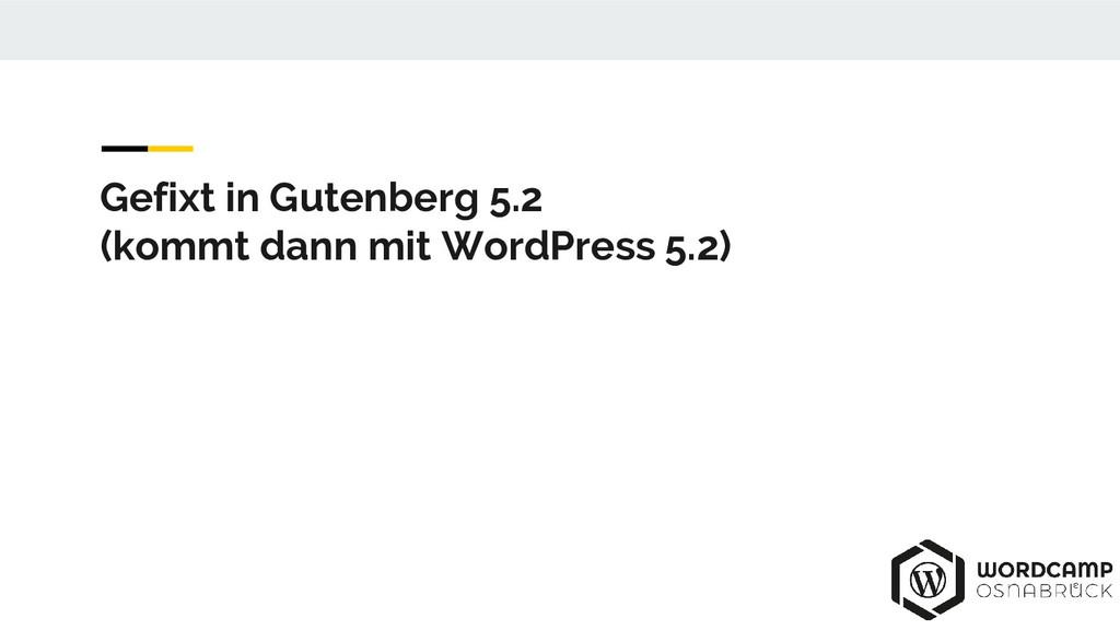 Gefixt in Gutenberg 5.2 (kommt dann mit WordPre...