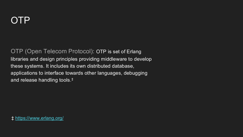 OTP OTP (Open Telecom Protocol): OTP is set of ...