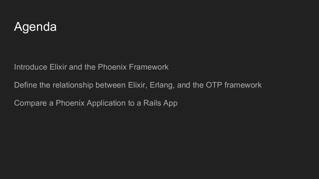 Agenda Introduce Elixir and the Phoenix Framewo...