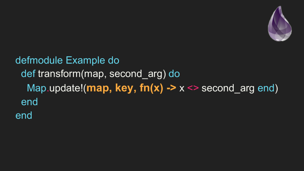 defmodule Example do def transform(map, second_...